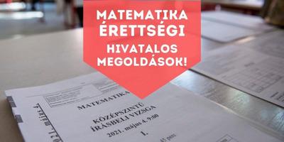 Matematika írásbeli érettségi 2021 - itt vannak a hivatalos megoldások!